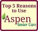 Top 5 Reasons to Use Aspen Senior Care- Orem, UT