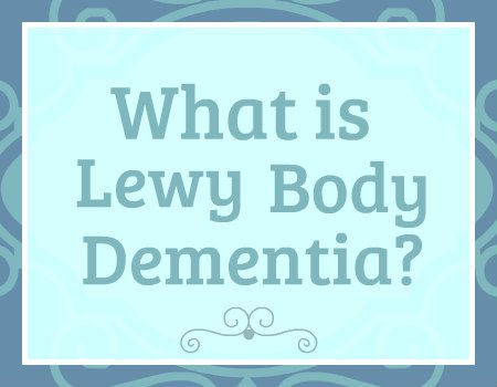 What is Lewy Body Dementia? Blue text on a light blue background