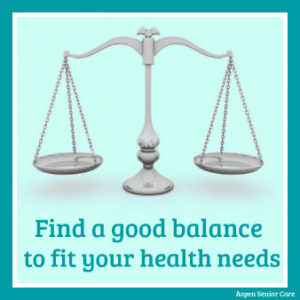Find balance to fit your health needs