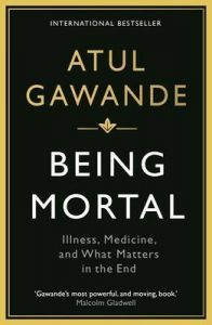 Being Mortal by Atul Gwande